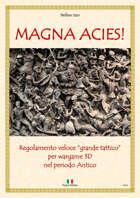 """MAGNA ACIES! (lingua italiana) Regolamento veloce """"grande tattico"""" per wargame 3D nel periodo Antico"""