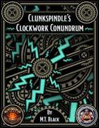 Clunkspindle's Clockwork Conundrum - 5E Adventure