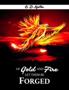 Of Gold And Fire Let Them Be Forged