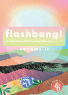Flashbang! A Collection of Very Short Stories | Volume II