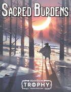 Sacred Burdens - A Trophy Dark Incursion
