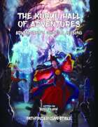 The Koryo Hall of Adventures: Pathfinder Compatible Campaign Setting