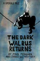 The Dark Walrus Returns