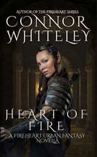 Heart of Fire: A Fireheart Urban Fantasy Novella