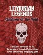 Lemurian Legends: Children of the Void