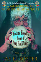 Madame Howell's Book of Very Bad Things: A Baker's Dozen of Frightful Fairy Tales