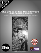 The Order of the Broadsword - 5e Solo Adventure