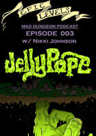Epic Levels Mad Dungeon: 003 Jelly Pope