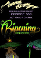 Epic Levels Mad Dungeon: 006 The Ripening: Race for the Super Citrus