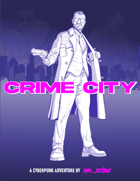 CRIME CITY - System Neutral Cyberpunk Adventure