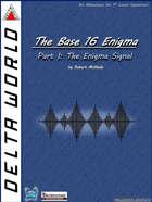 Delta World Technological Module LW-01: The Enigma Signal