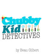 Chubby Kid Detectives