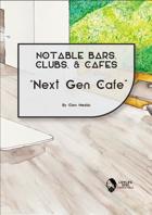 Notable Bars, Clubs, & Cafes: Next Gen Cafe