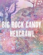 Big Rock Candy Hexcrawl