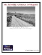 The Kirkwood Farmhouse Investigation
