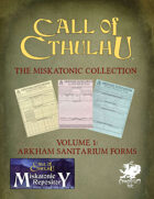 The Miskatonic Collection – Volume 1 - Arkham Sanitarium Forms