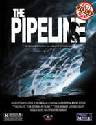 The Pipeline: A Call of Cthulhu Scenario for the 1980s