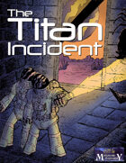 The Titan Incident