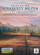 Tales of the Sun County Militia: Sandheart Volume One