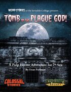 TOMB of the PLAGUE GOD: A Terrifying Adventure for 7th Sea