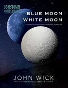 Blue Moon, White Moon