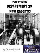 Pulp Cthulhu: Department 29 New Gadgets!