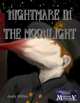 Nightmare in the Moonlight