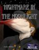 Nightmare in the Moonlight