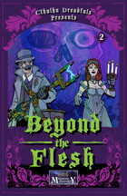 Cthulhu Dreadfuls Presents #2 - Beyond the Flesh
