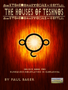 Houses of Teshnos