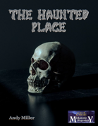 The Haunted Place