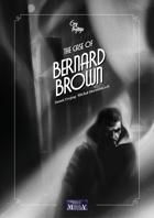 The Case of Bernard Brown