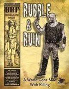 Rubble & Ruin