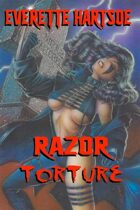 Everette Hartsoe's Razor:torture Collected
