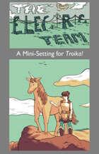 The Electric Team: A Mini-Setting for Troika!