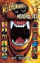 Metahumans vs Werewolves: A Superhero vs Werewolf Anthology