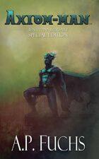 Axiom-man: Tenth Anniversary Special Edition (Superhero Novel)