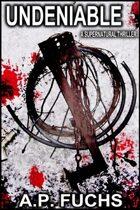 Undeniable: A Supernatural Thriller Novelette