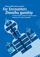 Far Encounters: Zhenzhu gunship
