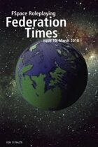 FSpaceRPG Federation Times issue 10, March 2010