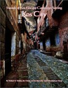Kos City (Swords of Kos Fantasy Campaign Setting)
