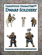 Dwarf Soldiery (Cardstock Characters™)