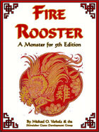 Huo Ji, the Fire Rooster (A Monster for 5th Edition)