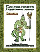 Coldblooded: A Player's Guide to Lizardfolk (Pathfinder Roleplaying Game)
