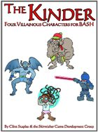 The Kinder (Four Villainous Characters for BASH)