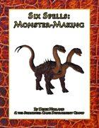 Six Spells: Monster-Making