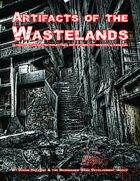 Artifacts of the Wastelands