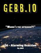 Gebb 06 – Alarming Reaction