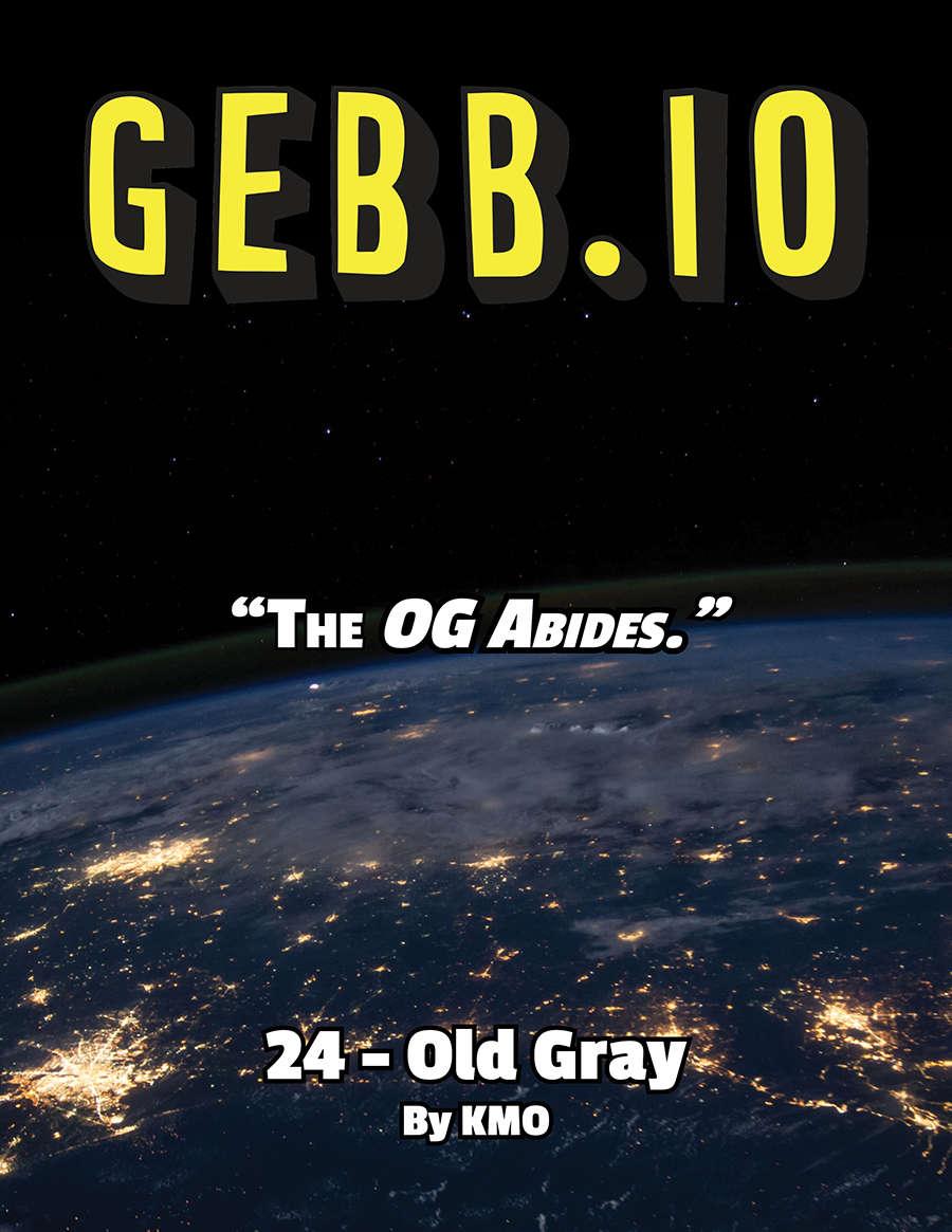 Gebb 24 – Old Gray