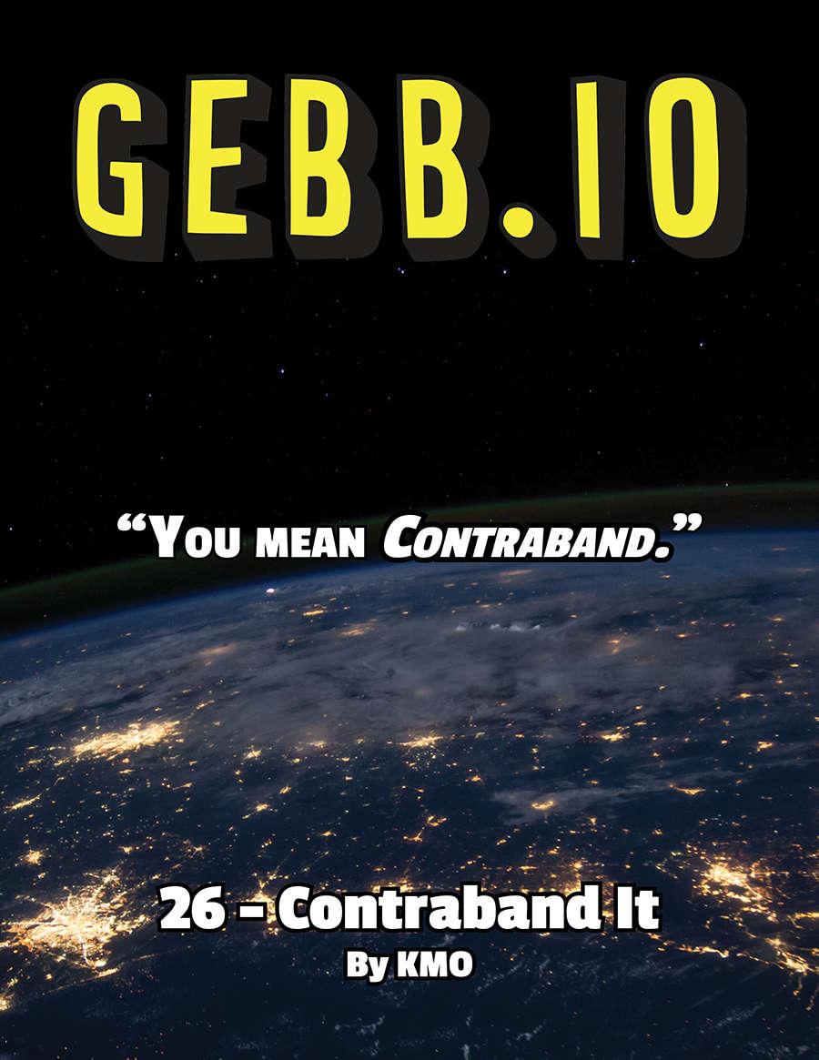 Gebb 26 – Contraband It
